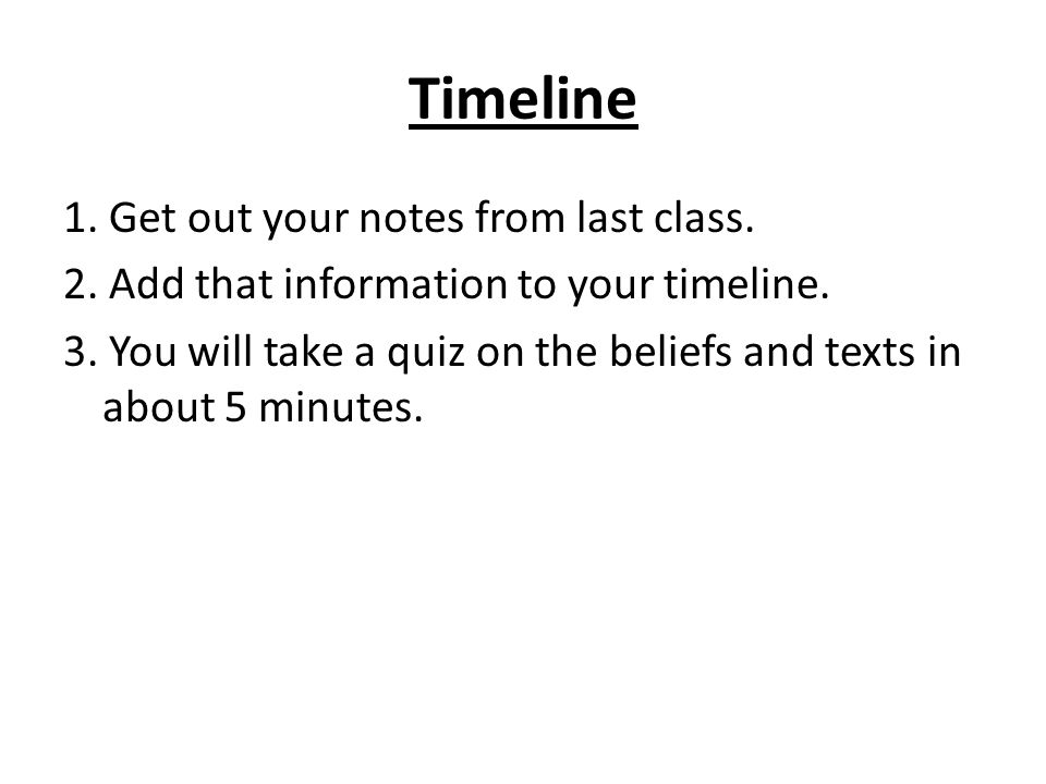 Timeline 1. Get out your notes from last class. 2.