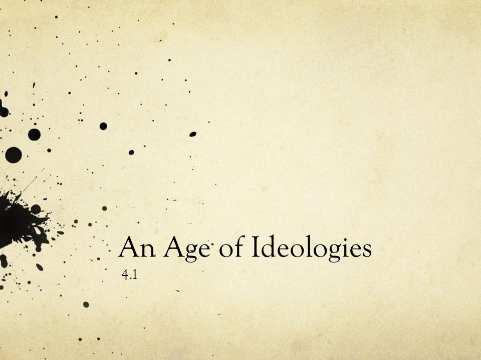 An Age of Ideologies 4.1