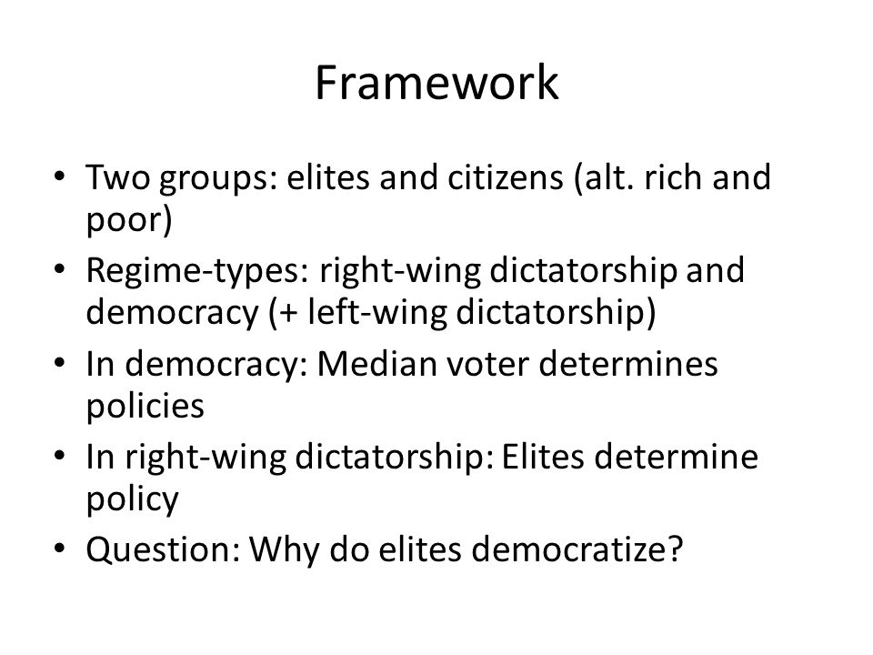 Framework Two groups: elites and citizens (alt.