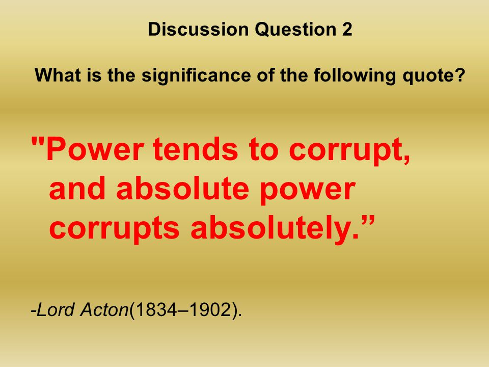 Discussion Question 2 What is the significance of the following quote.