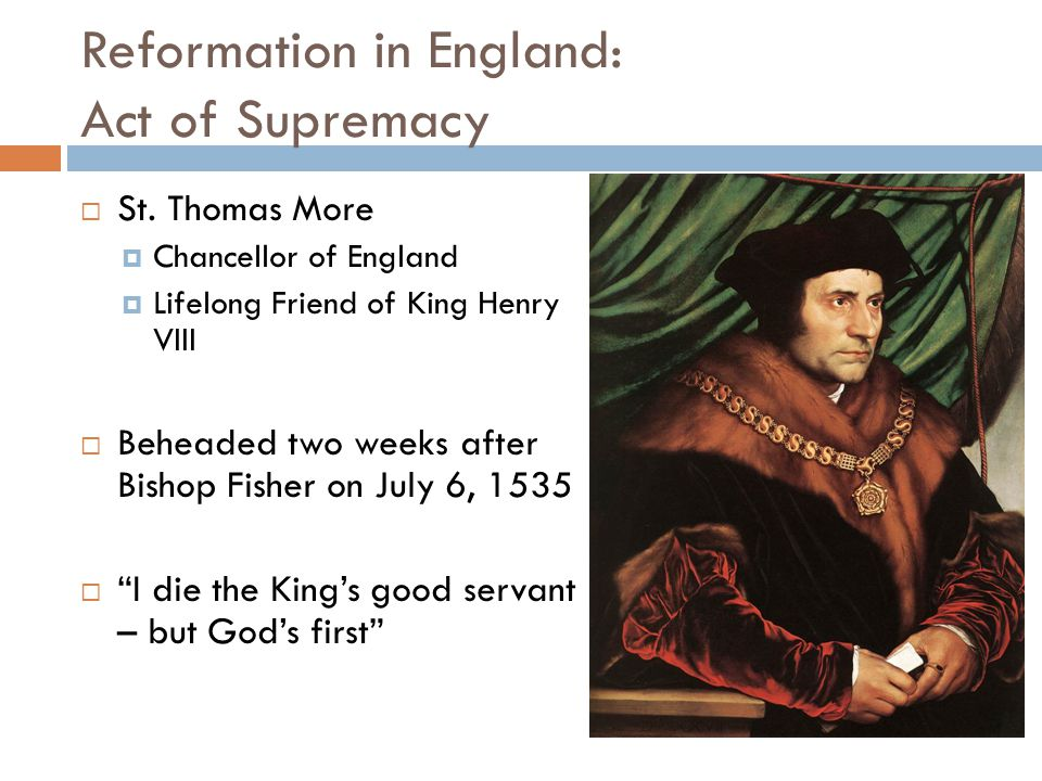 Reformation in England: Act of Supremacy  St.