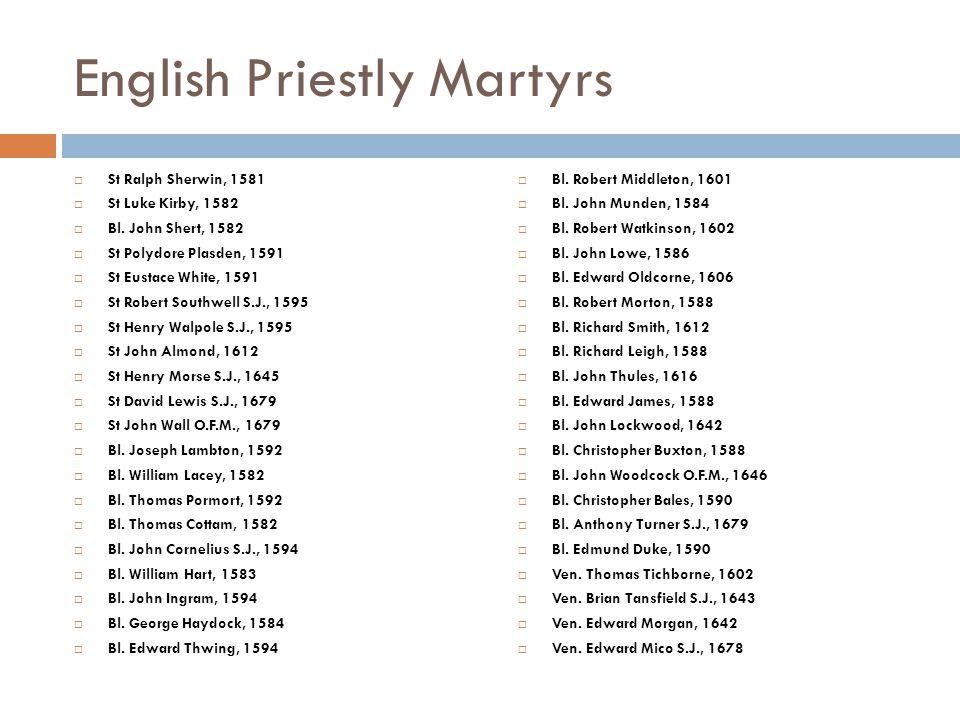 English Priestly Martyrs  St Ralph Sherwin, 1581  St Luke Kirby, 1582  Bl.