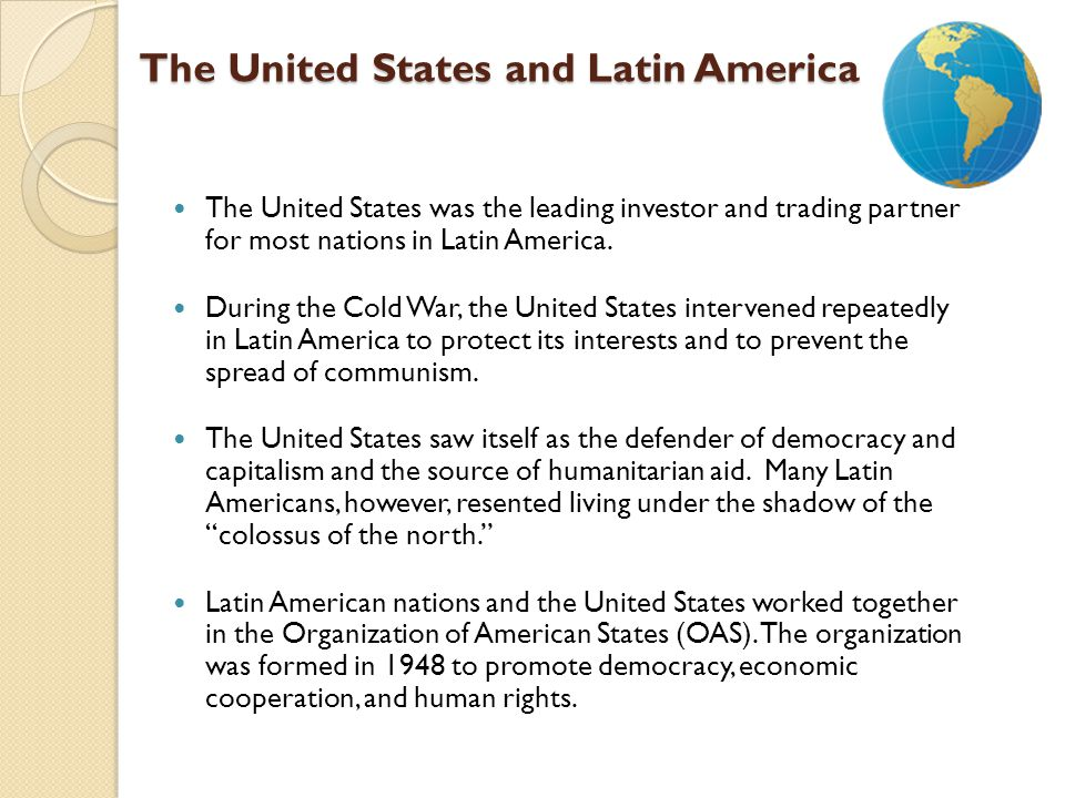 The United States and Latin America The United States was the leading investor and trading partner for most nations in Latin America. During the Cold