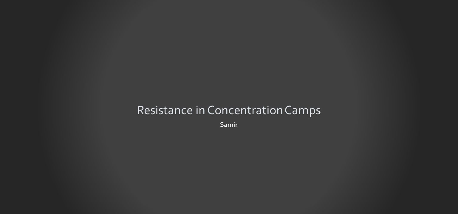 Resistance in Concentration Camps Samir