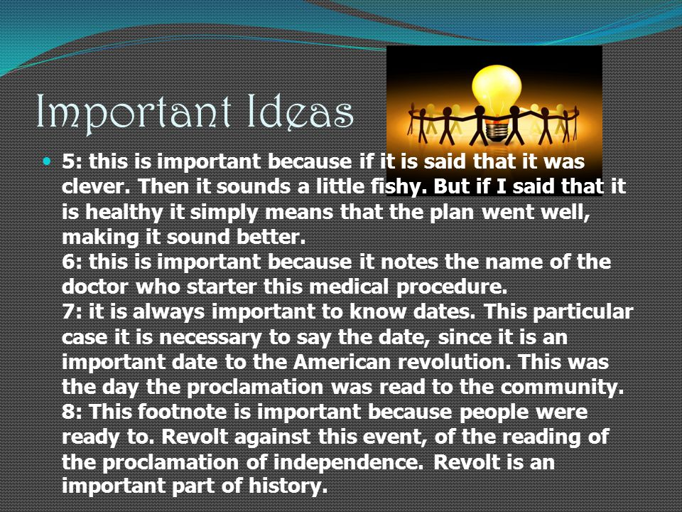 Important Ideas 5: this is important because if it is said that it was clever.