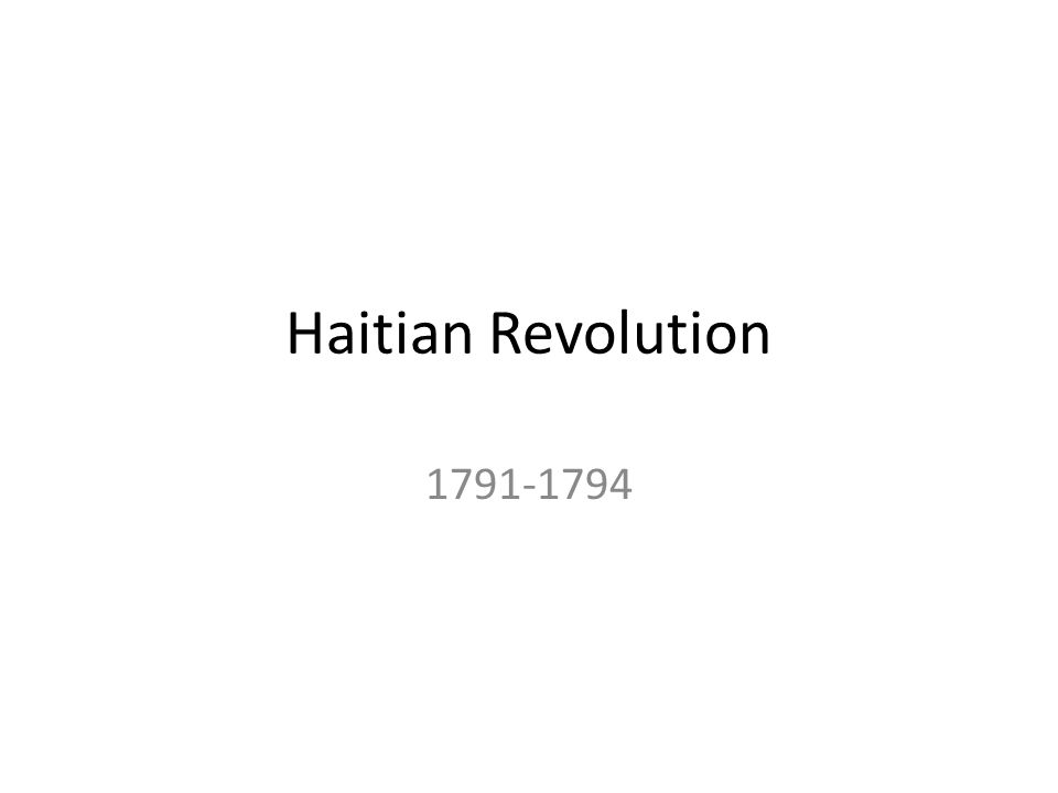 Haitian Revolution 1791-1794