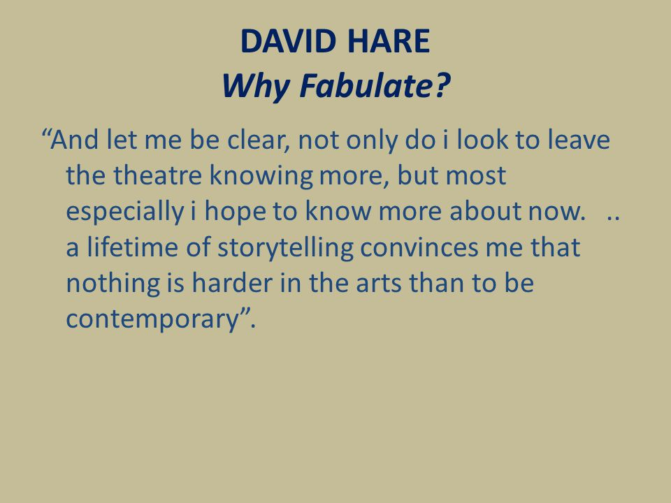 19 DAVID HARE OBEDIENCE, STRUGGLE & REVOLT We could approach David Hare in the following context: Hare believes politics can be a literary subject...and we could also approach reading this book in the following context: I depend on metaphor .