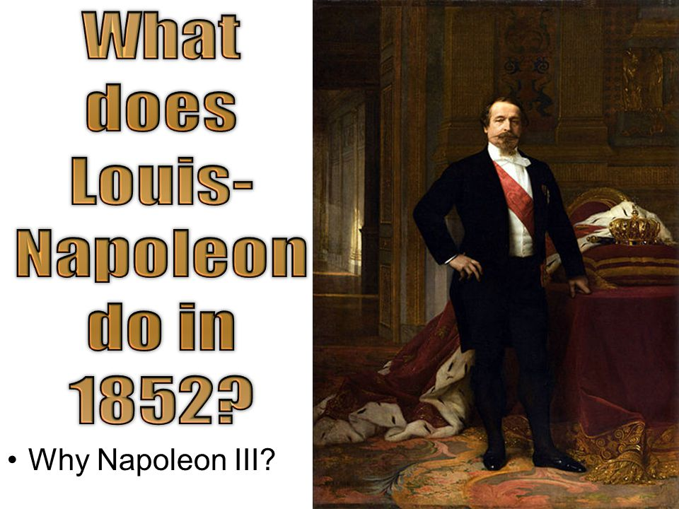 Why Napoleon III