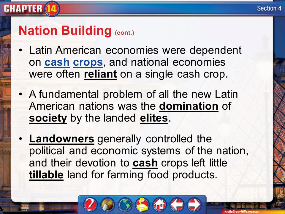 Section 4 Latin American economies were dependent on cash crops, and national economies were often reliant on a single cash crop.