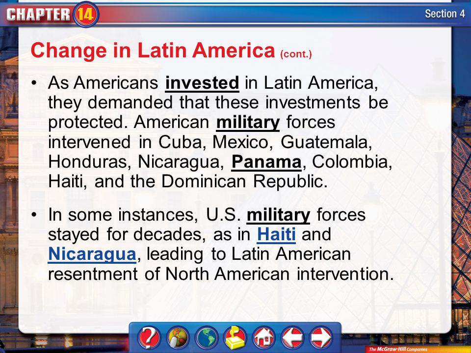 Section 4 As Americans invested in Latin America, they demanded that these investments be protected.