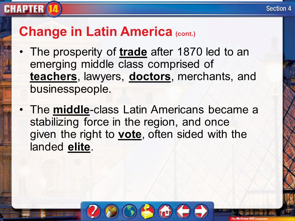 Section 4 The prosperity of trade after 1870 led to an emerging middle class comprised of teachers, lawyers, doctors, merchants, and businesspeople.