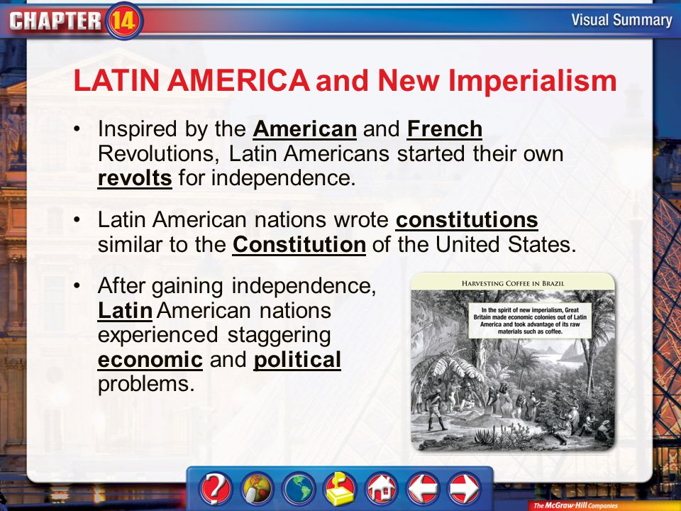 VS 3 LATIN AMERICA and New Imperialism Inspired by the American and French Revolutions, Latin Americans started their own revolts for independence.