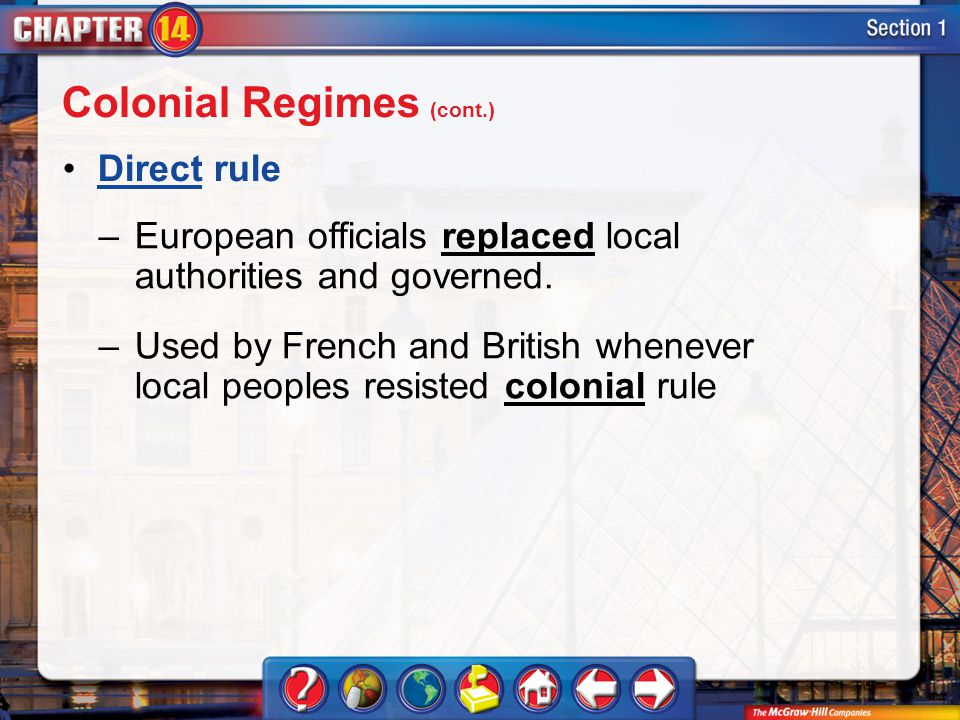 Section 1 Direct rule –European officials replaced local authorities and governed.