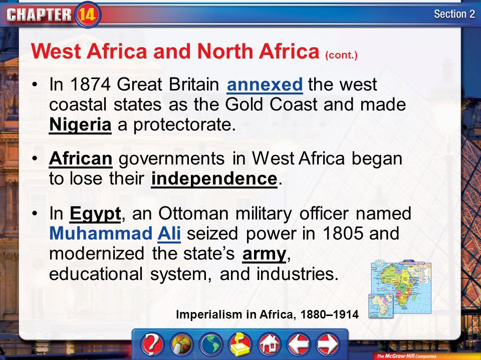 Section 2 In 1874 Great Britain annexed the west coastal states as the Gold Coast and made Nigeria a protectorate.