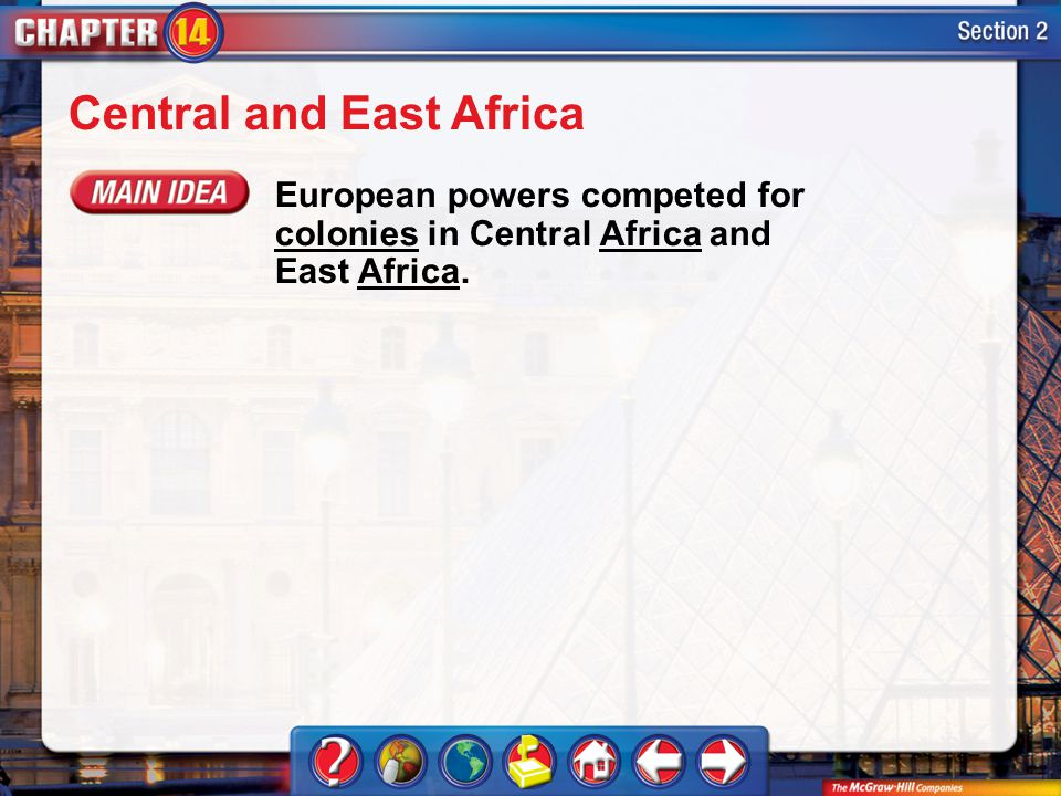 Section 2 Central and East Africa European powers competed for colonies in Central Africa and East Africa.