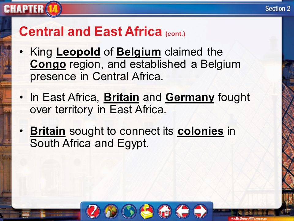 Section 2 King Leopold of Belgium claimed the Congo region, and established a Belgium presence in Central Africa.