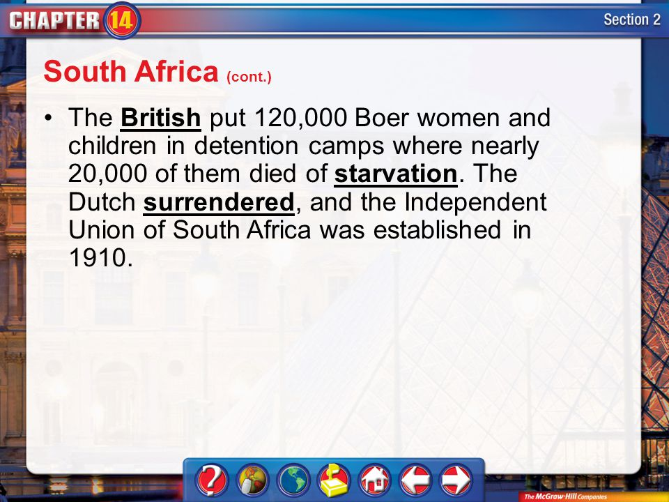 Section 2 The British put 120,000 Boer women and children in detention camps where nearly 20,000 of them died of starvation.