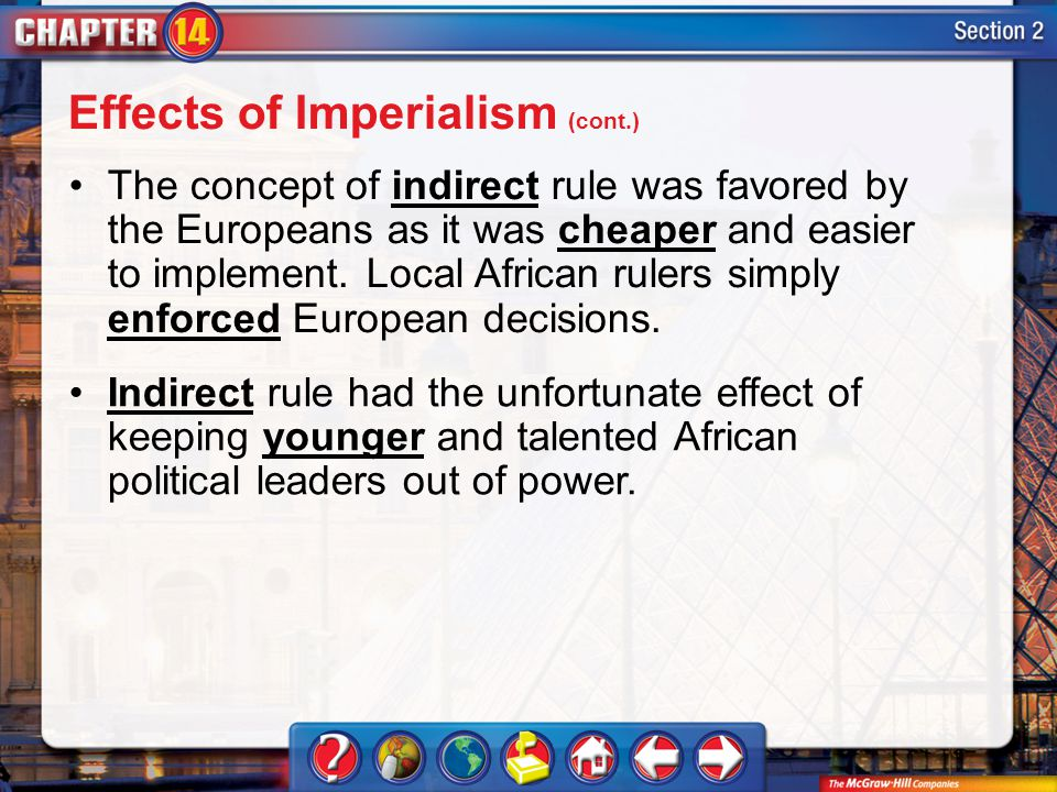 Section 2 The concept of indirect rule was favored by the Europeans as it was cheaper and easier to implement.