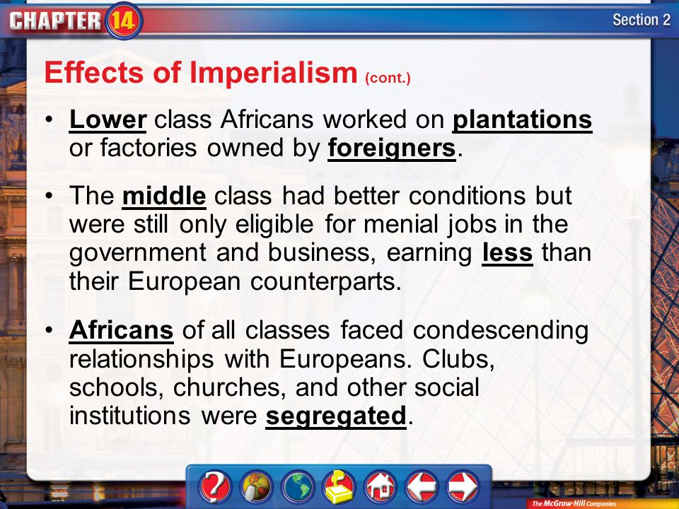 Section 2 Lower class Africans worked on plantations or factories owned by foreigners.