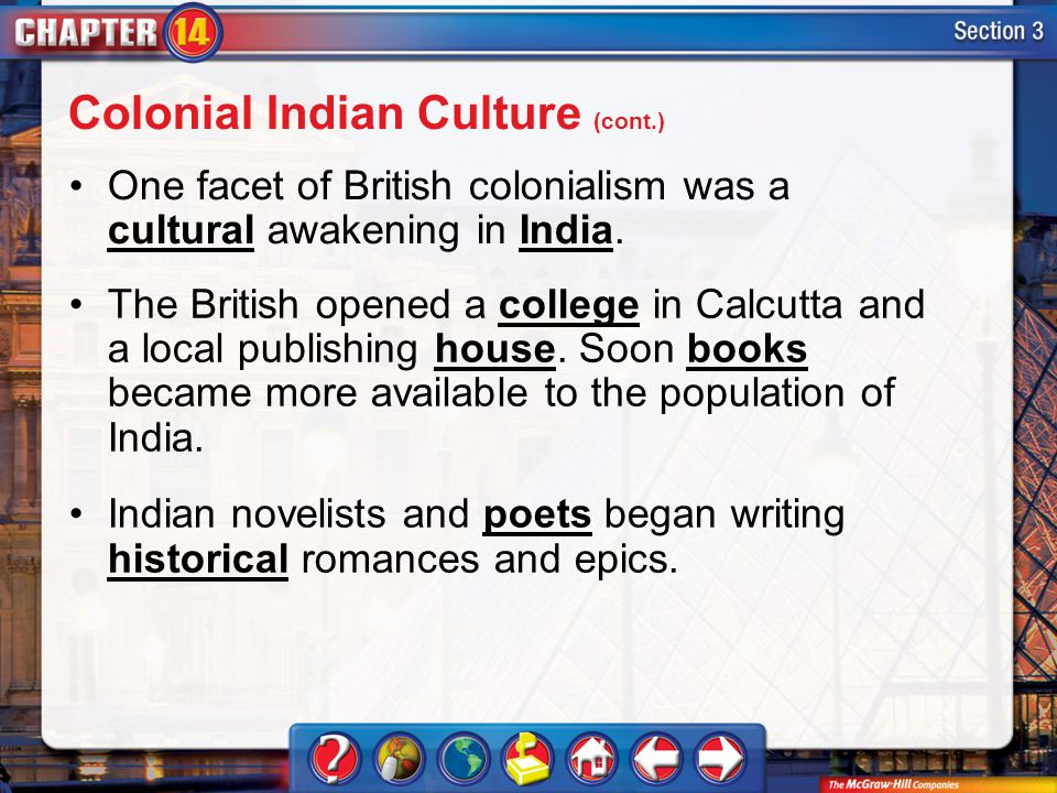 Section 3 One facet of British colonialism was a cultural awakening in India.