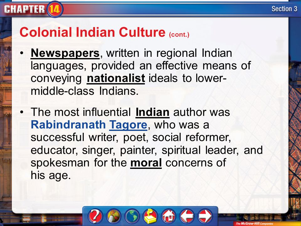 Section 3 Newspapers, written in regional Indian languages, provided an effective means of conveying nationalist ideals to lower- middle-class Indians
