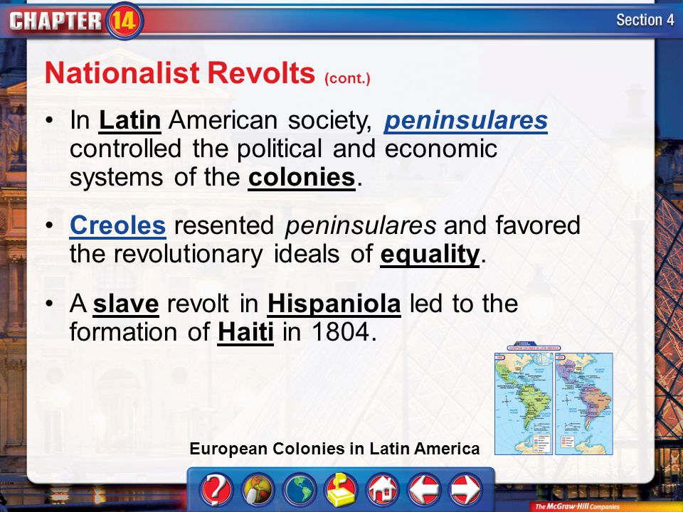 Section 4 In Latin American society, peninsulares controlled the political and economic systems of the colonies.