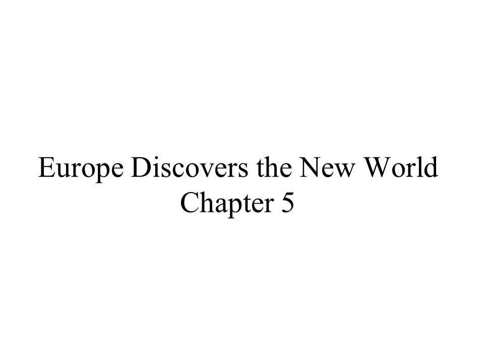 Europe Discovers the New World Chapter 5
