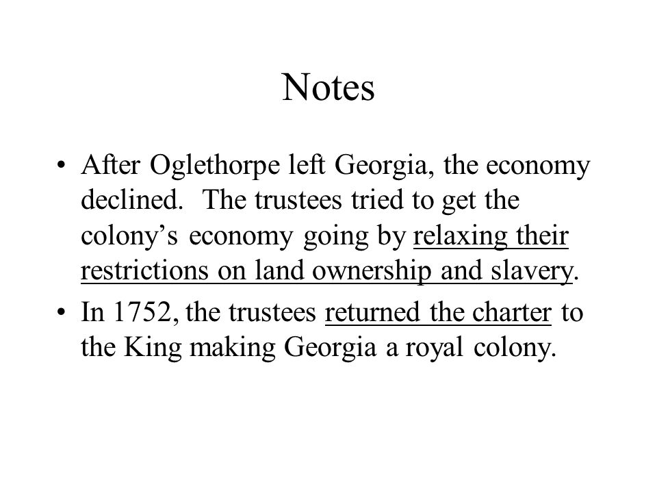 Notes After Oglethorpe left Georgia, the economy declined.