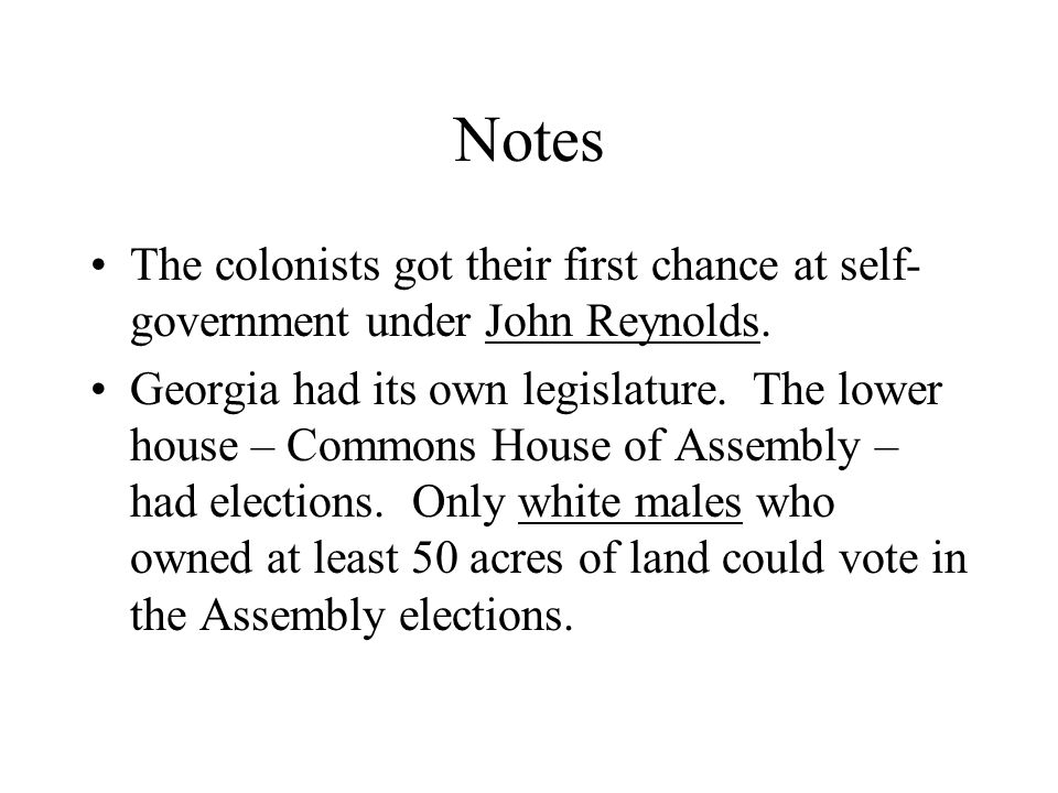 Notes The colonists got their first chance at self- government under John Reynolds.