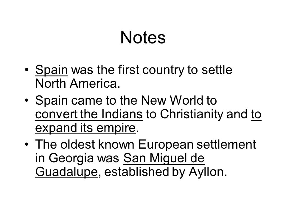 Notes Spain was the first country to settle North America.