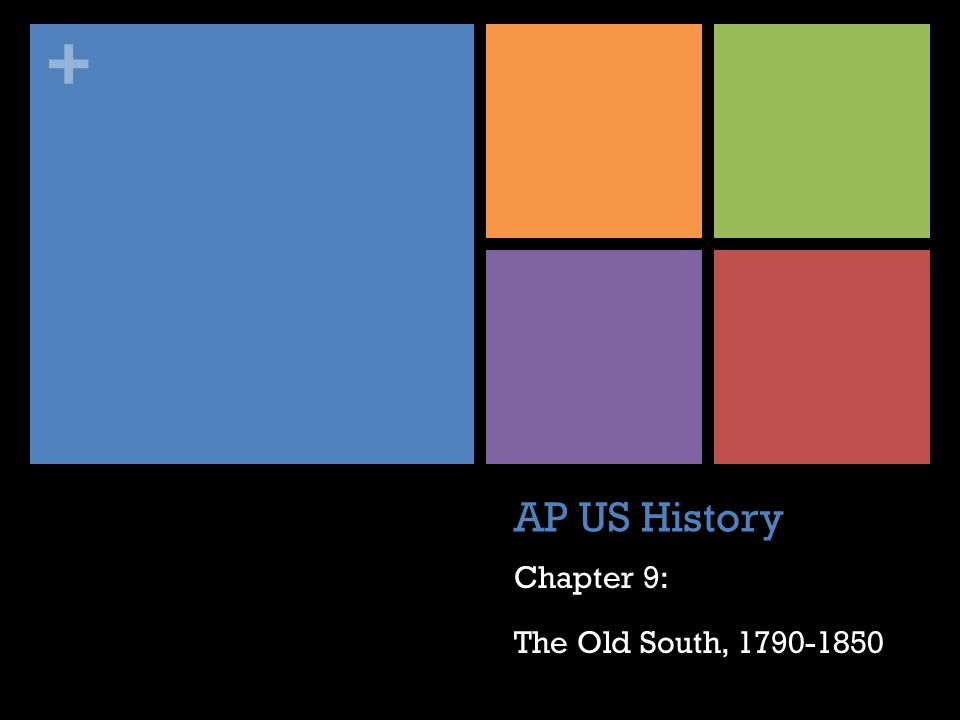+ AP US History Chapter 9: The Old South, 1790-1850
