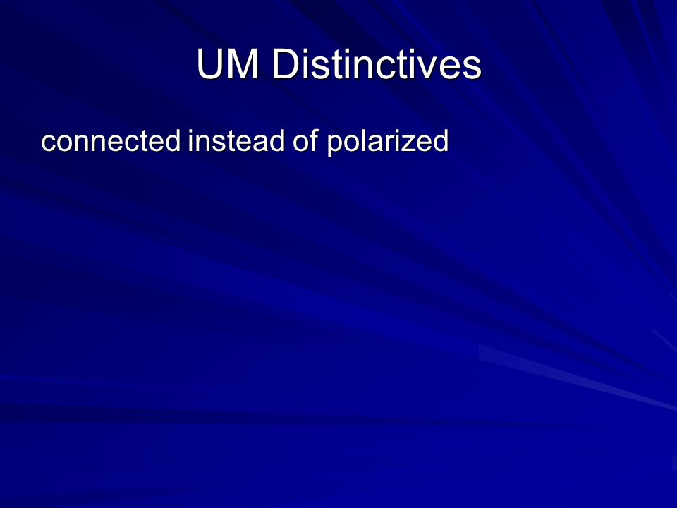 UM Distinctives connected instead of polarized