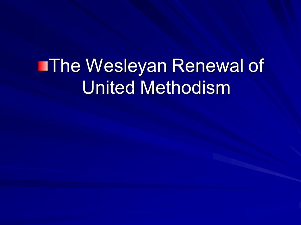 The Wesleyan Renewal of United Methodism
