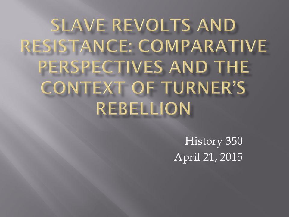 History 350 April 21, 2015