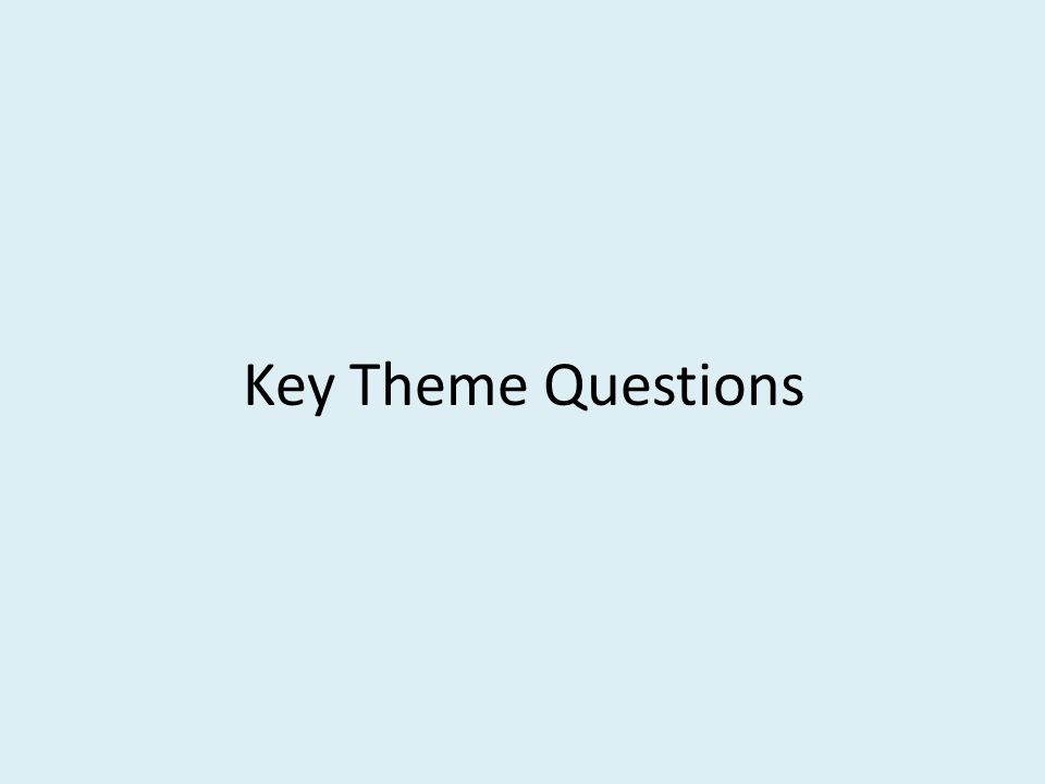 Key Theme Questions