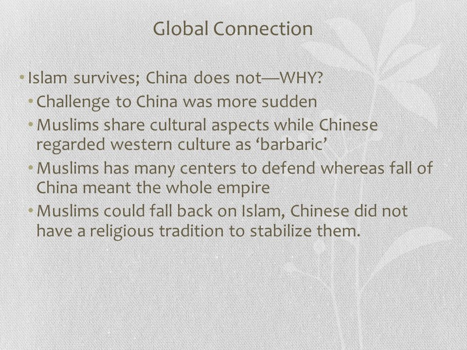 Global Connection Islam survives; China does not—WHY.