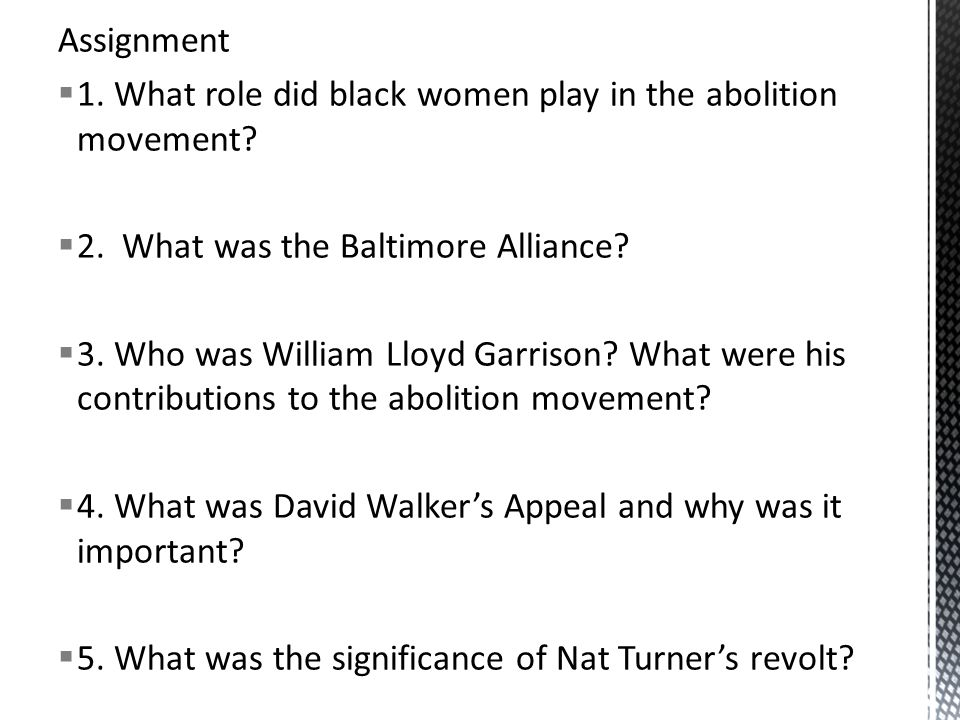 Assignment  1. What role did black women play in the abolition movement.