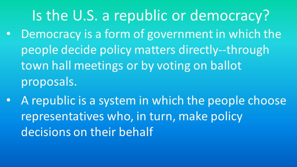 Is the U.S.a republic or democracy.