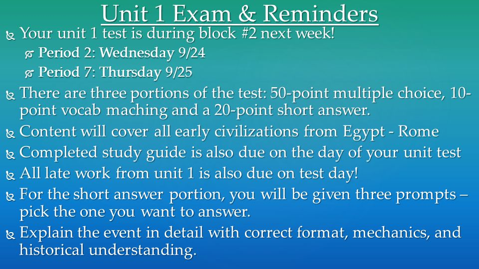 Unit 1 Exam & Reminders  Your unit 1 test is during block #2 next week.