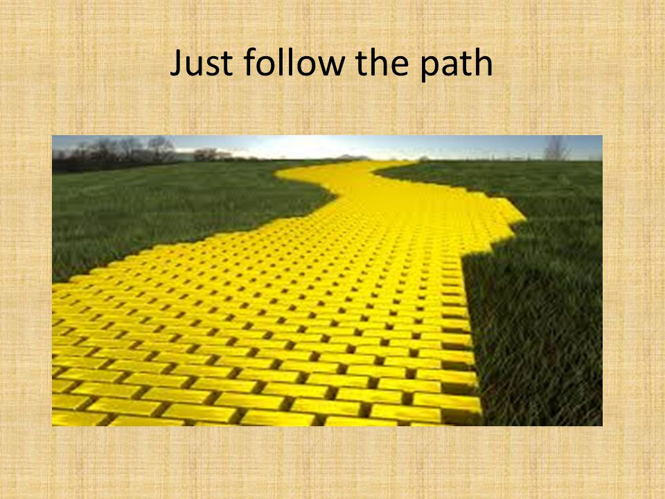 Just follow the path