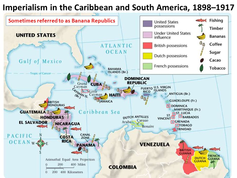 Imperialism in the Caribbean and South America, 1898–1917 4 Sometimes referred to as Banana Republics