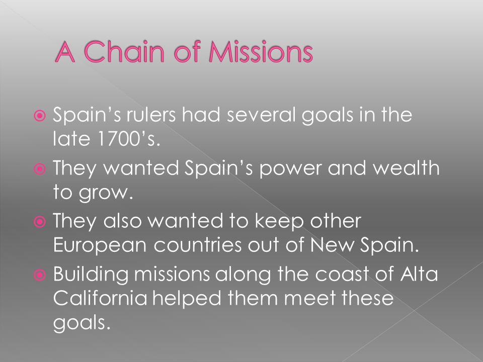  Missionaries used different ways of making California Indians convert to Catholicism and act like Spanish people.