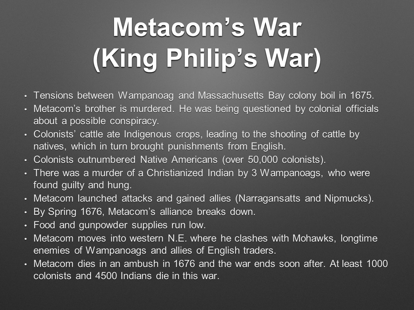 Metacom's War (King Philip's War) Tensions between Wampanoag and Massachusetts Bay colony boil in 1675. Tensions between Wampanoag and Massachusetts B