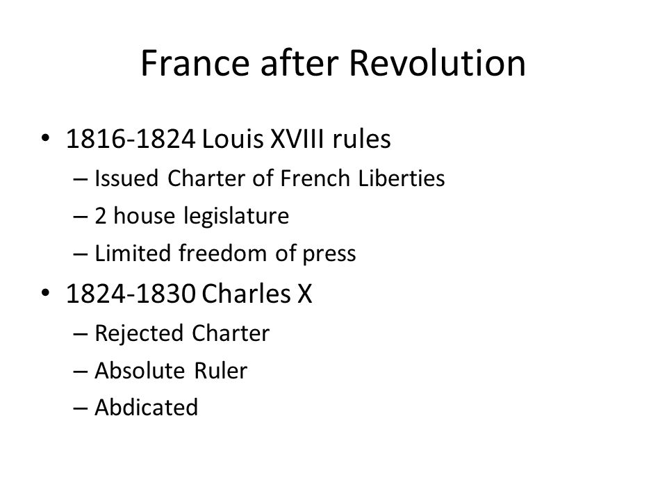 1830 Louis Phillipe (cousin)-King – Citizen King – Extended suffrage to wealthy – Favored bourgeoisie – Feb 1848 Poor harvests No jobs or bread…again abdicates