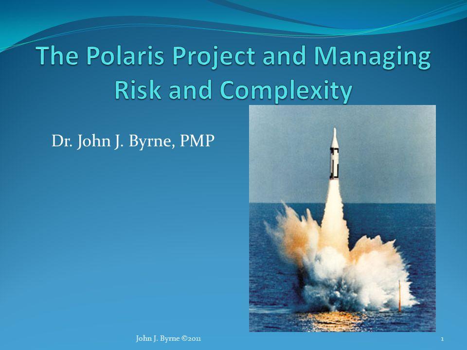 Dr. John J. Byrne, PMP 1John J. Byrne ©2011
