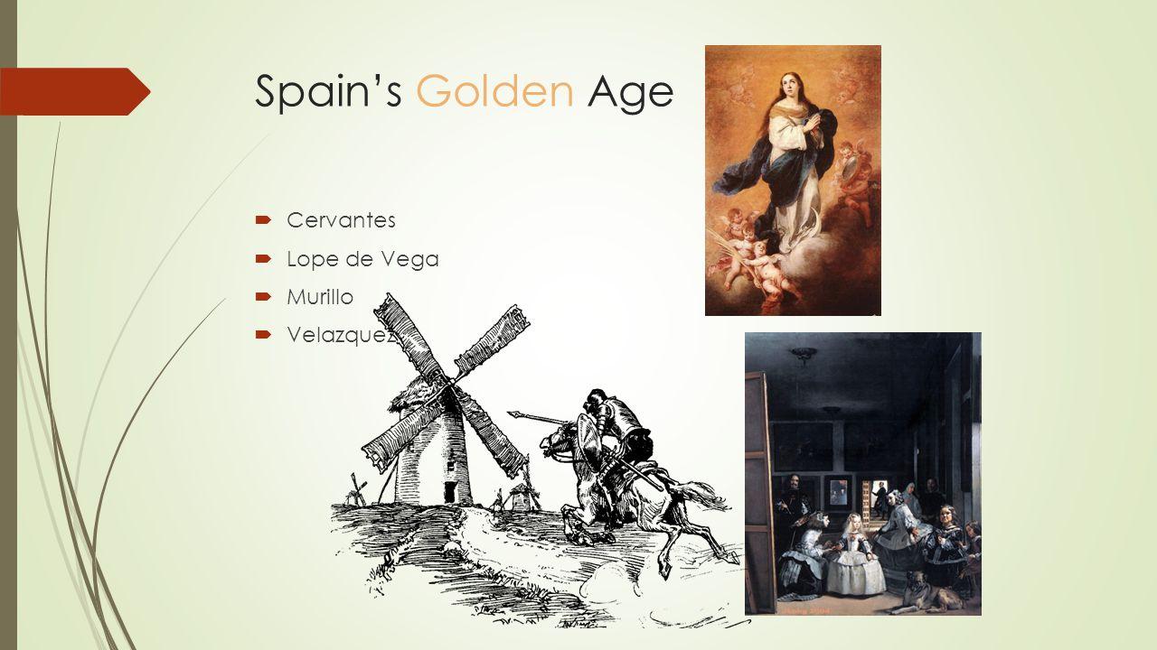 Spain's Golden Age  Cervantes  Lope de Vega  Murillo  Velazquez