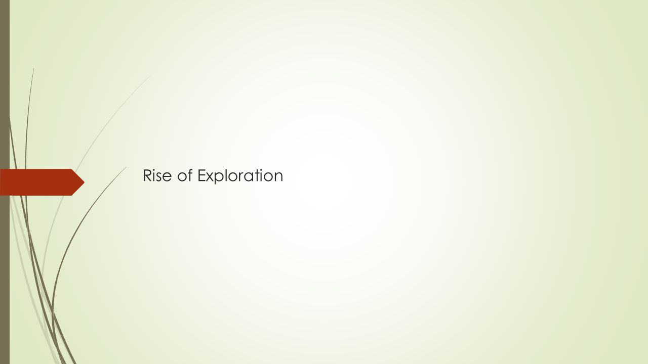 Rise of Exploration
