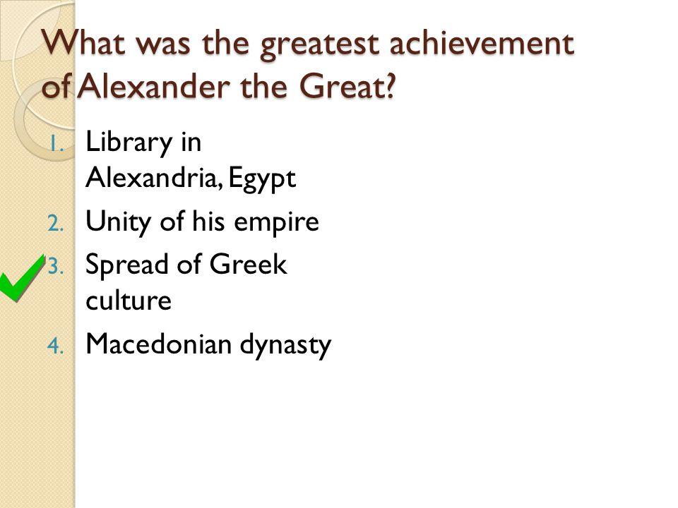What was the greatest achievement of Alexander the Great.