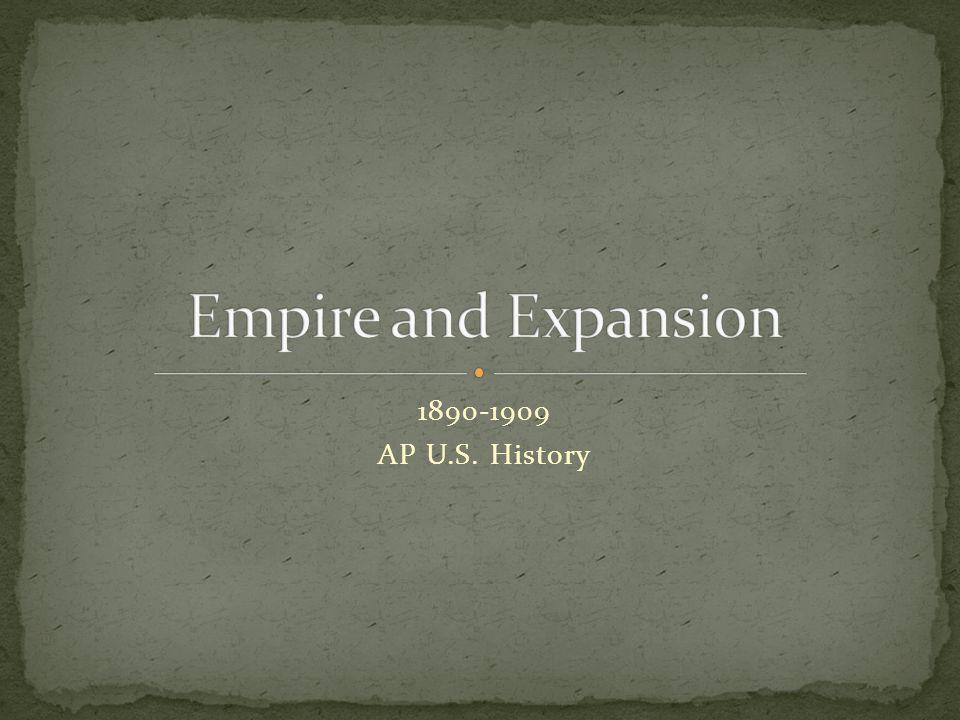 1890-1909 AP U.S. History