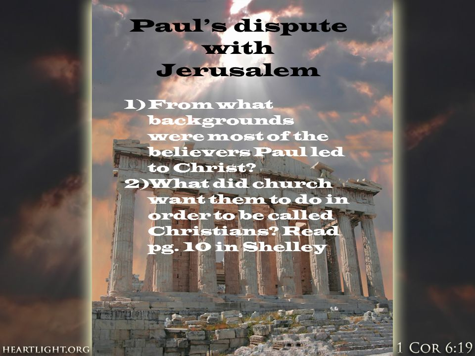 Paul's dispute with Jerusalem 1)From what backgrounds were most of the believers Paul led to Christ? 2)What did church want them to do in order to be